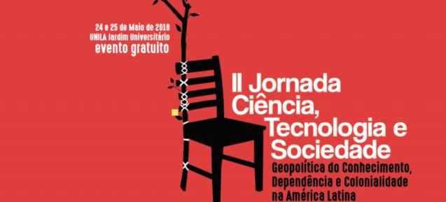 Evento gratuito discute tecnologias sociais em Foz do Iguaçu Jornada Ciência, Tecnologia e Sociedade acontece dias 24 e 25 de maio