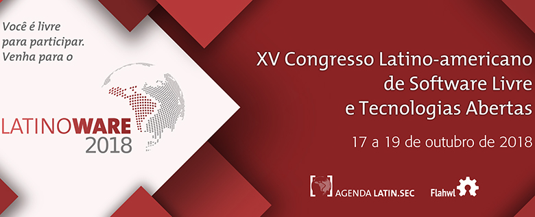 Estão abertas as inscrições para a 15ª edição do Latinoware Evento acontecerá em Foz do Iguaçu em outubro